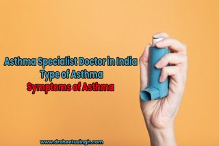 Asthma Specialist Doctor in India | Type of Asthma | Symptoms of Asthma